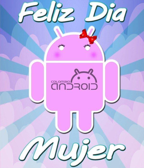 Aplicaciones android para mujeres. Feliz día les desea Colombiandroid