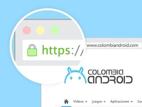 Navega más seguro en Colombia Android: Hemos añadido 'https' a nuestro sitio web