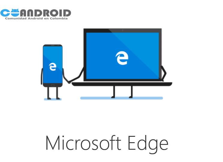 Microsoft Edge, otra apuesta de Windows para el sistema operativo de Google